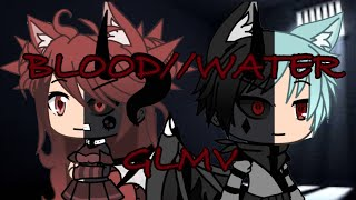 Blood//Water ~{GLMV ⚠️ GORE ⚠️}~