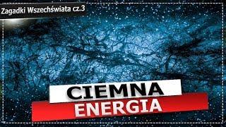 Ciemna Energia. Dlaczego Wszechświat się rozszerza?