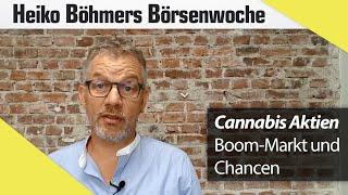 Böhmers Börsenwoche: Cannabis-Aktien starten durch