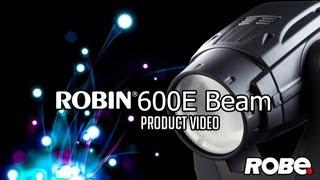 ROBIN 600E Beam