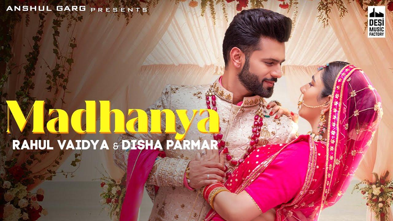 MADHANYA - Rahul Vaidya & Disha Parmar   Asees Kaur   Lijo-Chetas   Anshul Garg   Wedding Song 2021  Rahul Vaidya & Asees Kaur Lyrics
