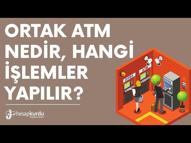 Ortak ATM Nedir, Hangi İşlemler Yapılır?