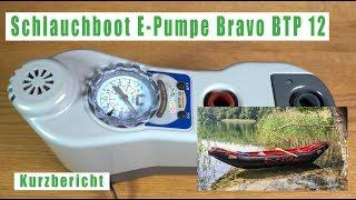 Schlauchboot Pumpe Bravo BTP 12 für mein Grabner Outside deutsch SUP-Pumpe