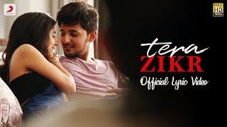 Tera Zikr - Official Lyric Video | Darshan Raval   - YouTube