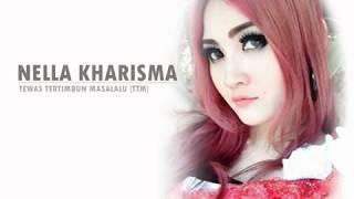 Nella Kharisma - Tewas Tertimbun Masalalu (TTM) + Lirik