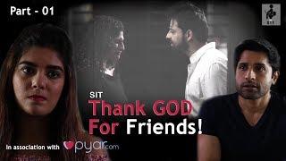 SIT   PKP   THANK GOD FOR FRIENDS   Mini Series   Part 1