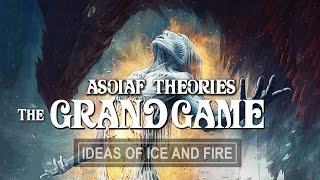 ASOIAF Theories: The Grand Game | Understanding the Birth of Dragons II