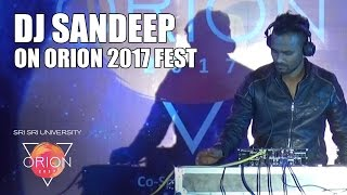 Dj Sandeep Performing Sri Sri Universitys Orion Fest 2017