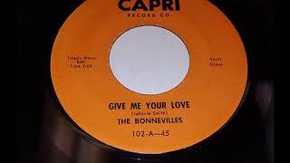 Bonnevilles - Give Me Your Love / Until You Say We're Through - Capri 102 - 1959