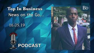 Top In Business: 16.05.19 Podcast