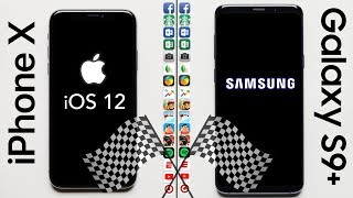 Apple iPhone X (iOS 12) vs. Samsung Galaxy S9+ Speed Test