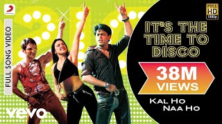 It's the Time to Disco Full Video - Kal Ho Naa Ho|Shah Rukh Khan|Saif Ali|Preity|Shaan|KK