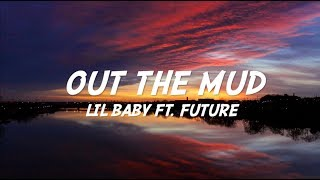 Out The Mud  Lil Baby Ft. Future LYRICS