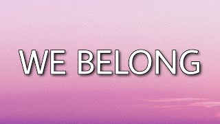Dove Cameron - We Belong (Lyrics)
