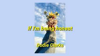 If I'm Being Honest   Dodie Clark W Lyrics