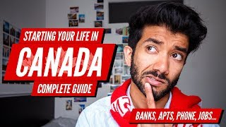 How to Start Your Life in Canada: Banks, Apartments, Phone, Jobs – Complete Guide for Newcomers