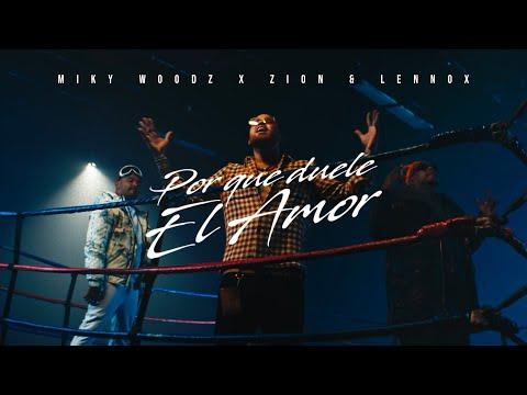 Miky Woodz - Por que Duele El Amor (feat. Zion & Lennox)