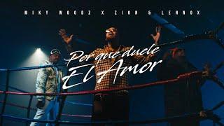 Video Por Qué Duele El Amor de Miky Woodz feat. Zion y Lennox
