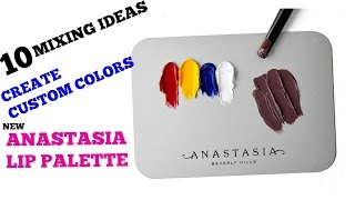 New ABH Lip Palette| How To: Create Your 10 Custom Colors With Anastasia Beverly Hills Palette
