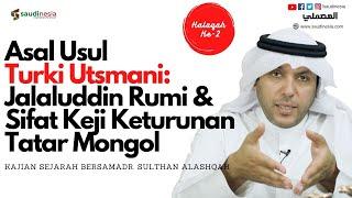 Asal Usul Turki Utsmani: Jalaluddin Rumi &  Sifat Keji Keturunan Tatar Mongol