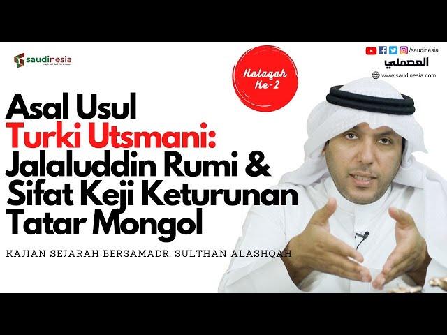 Asal Usul Turki Utsmani: Jalaluddin Rumi &  Sifat Keji Keturunan Tatar Mong …