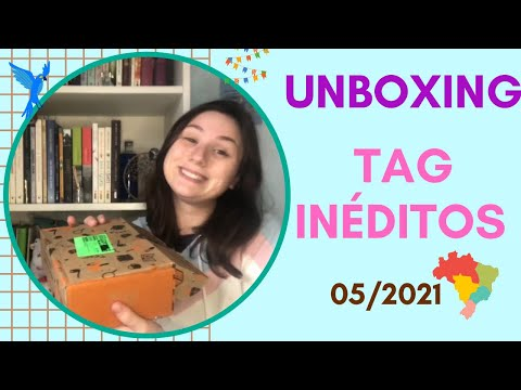UNBOXING TAG INÉDITOS - 05/21