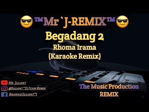 Begadang 2 - Rhoma Irama Karaoke Tanpa Vokal ( RemixVersion )