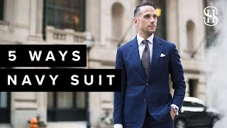 5 Ways To Wear A Navy Suit | Classic Mens Style Lookbook
