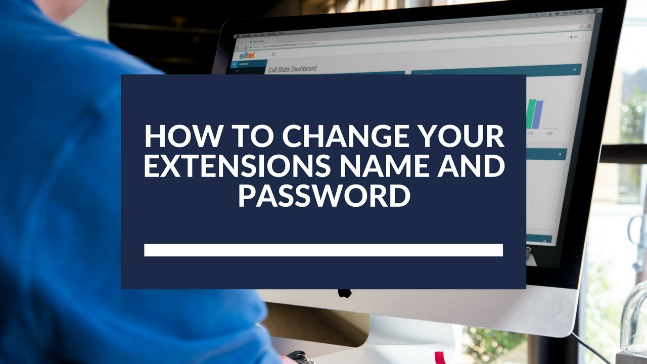 How to Change Your Extensions Name and Password