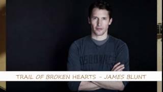 Trail Of Broken Hearts - James Blunt ↑