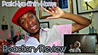 Park Hyo Shin-Home *Reaction/Review*