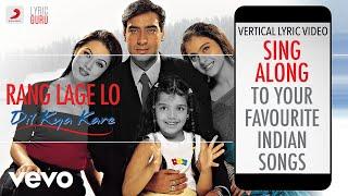 Rang Lage Lo - Dil Kya Kare Official Bollywood Lyrics Alka