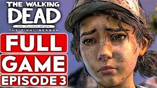 THE WALKING DEAD Game Season 4 EPISODE 3 Gameplay Walkthrough Part 1 FULL GAME - No Commentary