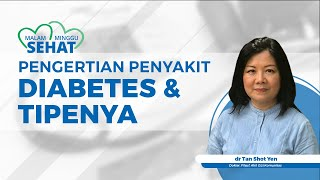 Ahli Gizi Dokter Tan Jelaskan Pengertian Diabetes dan Beberapa Tipenya