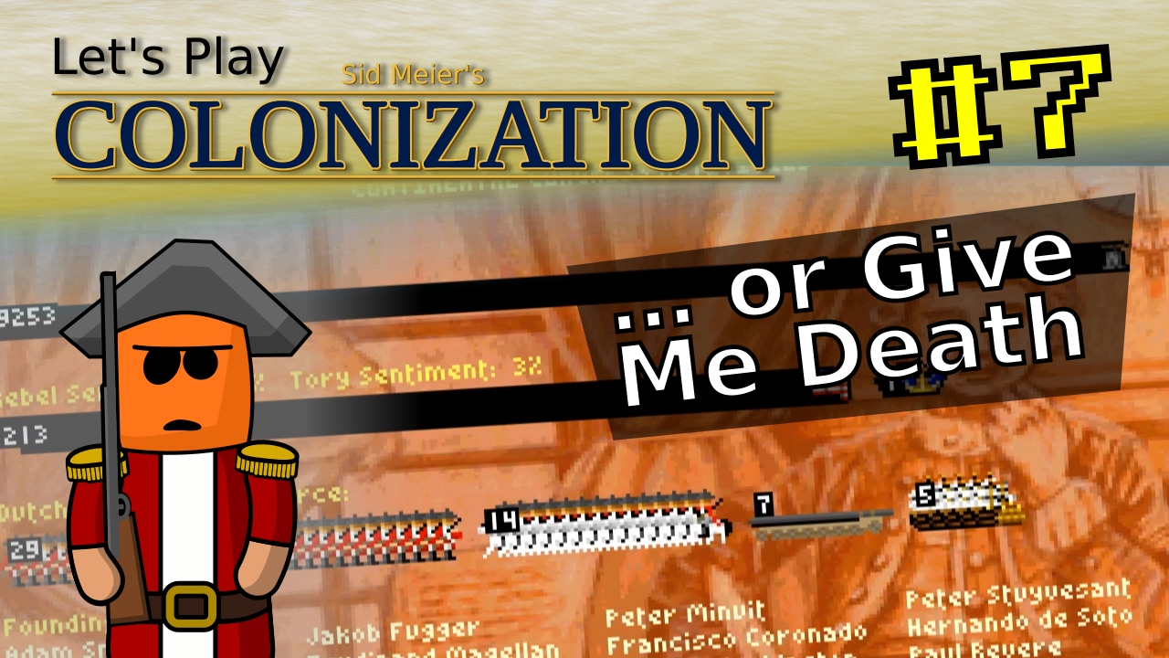 Sid Meier's Colonization #7 | … or Give Me Death