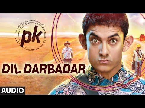 'Dil Darbadar' FULL AUDIO Song | PK | Ankit Tiwari | Aamir Khan, Anushka Sharma | T-series