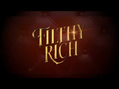 Filthy Rich OPENING