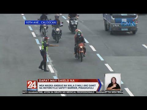 [GMA]  24 Oras: Mga magka-angkas na wala o mali ang gamit ng motorcycle safety barrier, pinaghuhuli