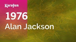 Karaoke 1976 - Alan Jackson *