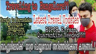 Kerala to Bangalore By Road|Via Walayar| Kerala to Karnataka Latest Travel Updates|Travel Guidelines