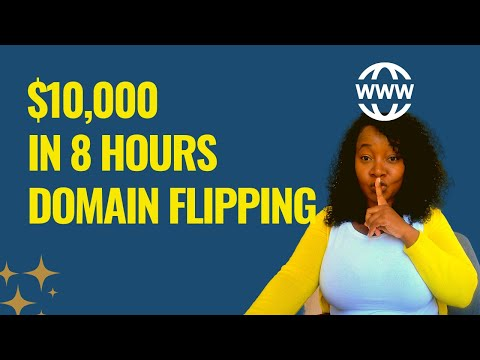 HOW I MADE $10,000 FLIPPING DOMAINS