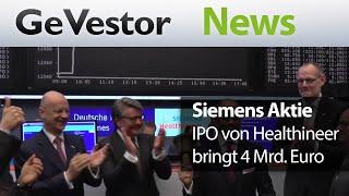 Börsengang Siemens Healthineer: 4 Mrd. Euro Extra-Cash für die Mutter