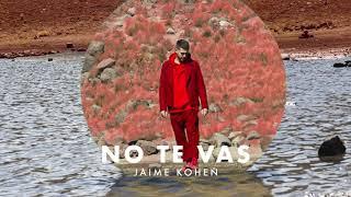 Musik-Video-Miniaturansicht zu No te vas Songtext von Jaime Kohen