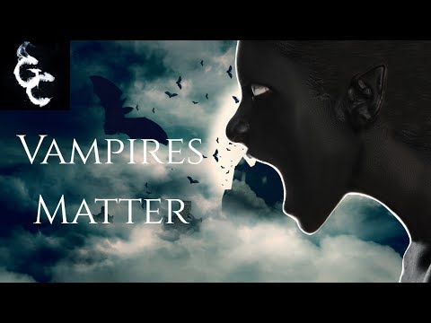 Why Vampires Matter