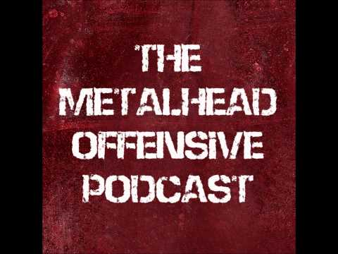 "The Metalhead Offensive Podcast #7  "" Burrito Dick """