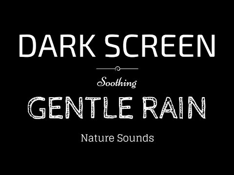 GENTLE RAIN Sounds for Sleeping BLACK SCREEN | Sleep and Meditation | Dark Screen Nature Sounds