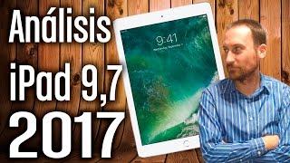 iPad de 9,7 (2017): Análisis completo, características y opinión