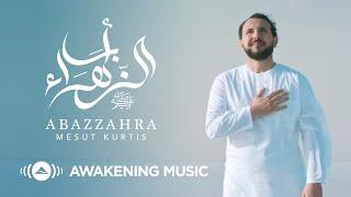 Mesut Kurtis - Abazzahra مسعود كُرتس - أبا الزهراء ﷺ | Official Music Video | Azeem AlShan EP تحميل MP3