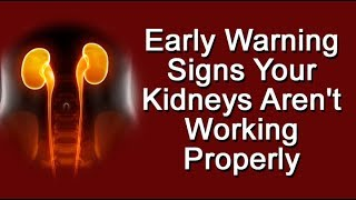 Early Warning Signs Your Kidneys Aren't Working Properly