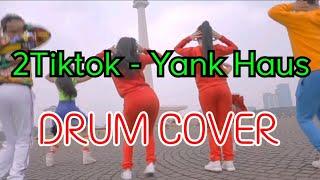 (DRUM COVER) 2Tiktok   Yank Haus
